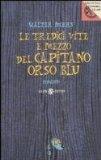 Le tredici vite e mezzo del capitano Orso Blu