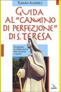 Guida al «Cammino di perfezione» di santa Teresa