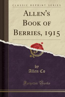 Allen's Book of Berries, 1915 (Classic Reprint)