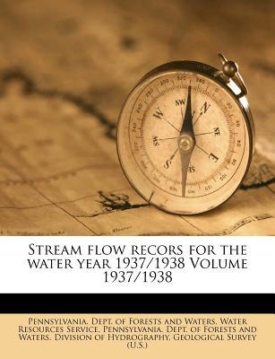 Stream Flow Recors for the Water Year 1937/1938 Volume 1937/1938