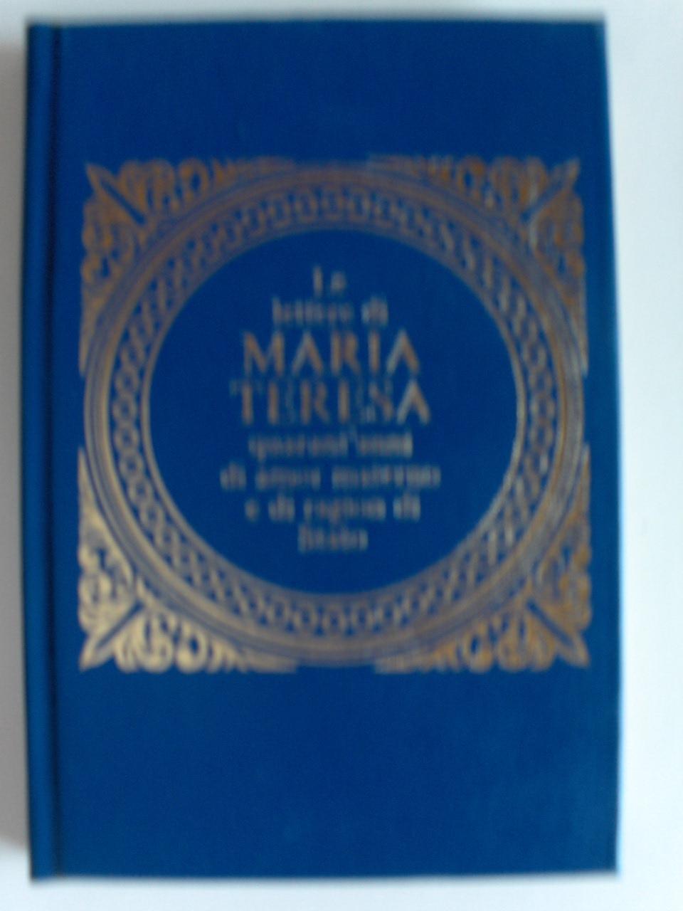 Le lettere di Maria Teresa quarant'anni di amor materno e di ragion di Stato