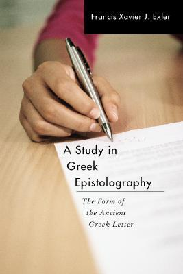 A Study in Greek Epistolography
