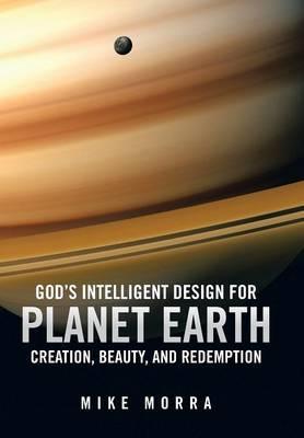 God's Intelligent Design for Planet Earth