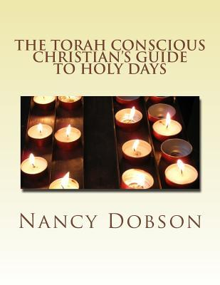The Torah Conscious Christian's Guide to Holy Days