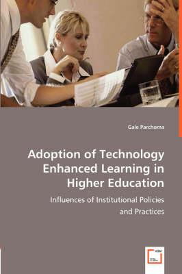 Adoption of Technology Enhanced Learning in Higher Education