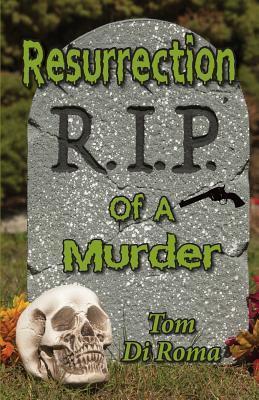 Resurrection of a Murder
