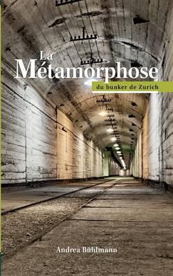 La Métamorphose du bunker de Zurich
