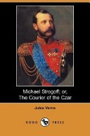Michael Strogoff; or, The Courier of the Czar