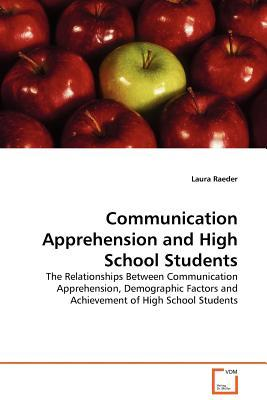 Communication Apprehension and High School Students