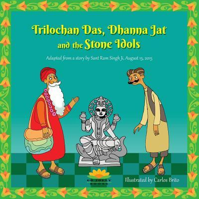Trilochan Das, Dhanna Jat and the Stone Idols