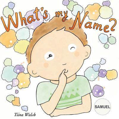What's My Name? Samuel