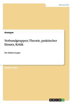 Verbundgruppen. Theorie, praktischer Einsatz, Kritik