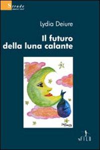 Il futuro della luna calante