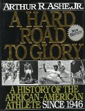A Hard Road to Glory: Since 1946