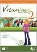 Vitamines 2 version «plus» e «base». Livre de l'élève et cahier. Magazines. Per la Scuola media. Con CD Audio
