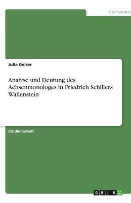 Analyse und Deutung des Achsenmonologes in Friedrich Schillers Wallenstein