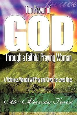 The Power of God Through a Faithful Praying Woman