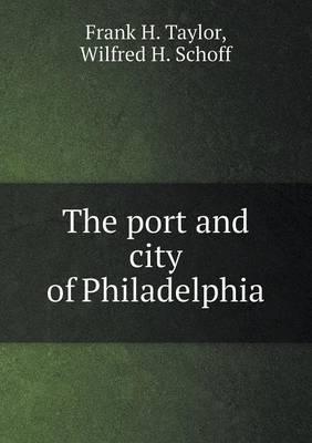 The Port and City of Philadelphia