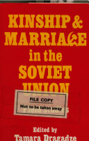 Kinship and Marriage in the Soviet Union