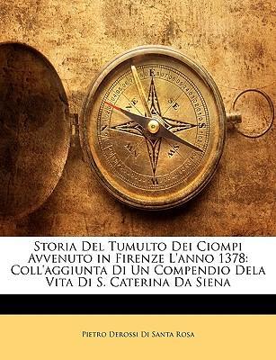 Storia del Tumulto Dei Ciompi Avvenuto in Firenze L'Anno 137