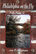 Philadelphia on the Fly: Tales of an Urban Angler
