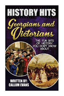 The Fun Bits of History You Don't Know About Georgians and Victorians