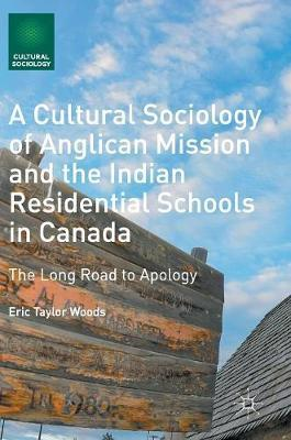 A Cultural Sociology of Anglican Mission and the Indian Residential Schools in Canada