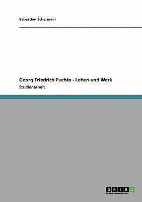 Georg Friedrich Puchta - Leben und Werk