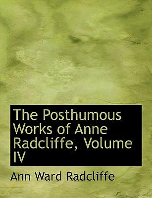 The Posthumous Works of Anne Radcliffe