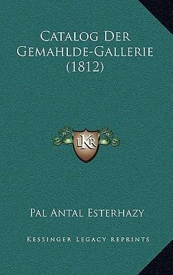 Catalog Der Gemahlde-Gallerie (1812)