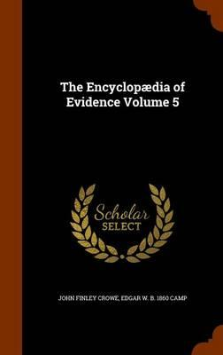 The Encyclopaedia of Evidence Volume 5