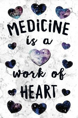 Medicine is a Work of Heart