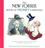 The New Yorker Book of Money Cartoons