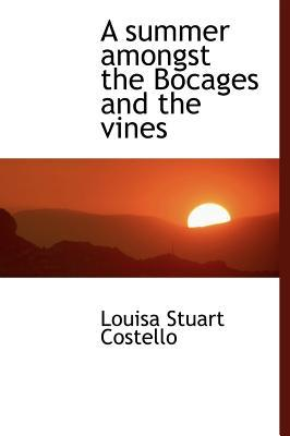A Summer Amongst the Bocages and the Vines
