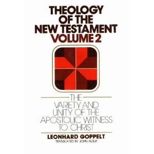 Theology of the New Testament: The variety and unity of the apostolic witness to Christ