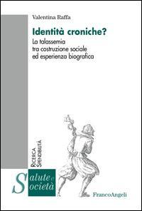 Identità croniche? La talassemia tra costruzione sociale ed esperienza biografica