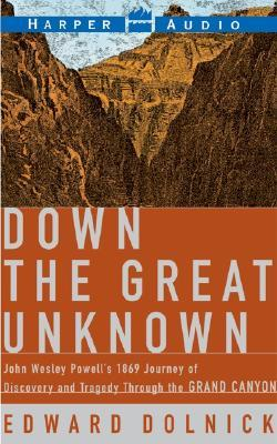 Down the Great Unkno...