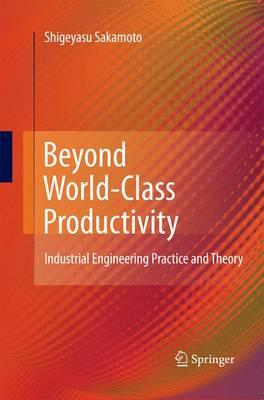 Beyond World-class Productivity