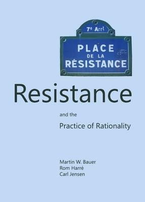 Resistance and the Practice of Rationality