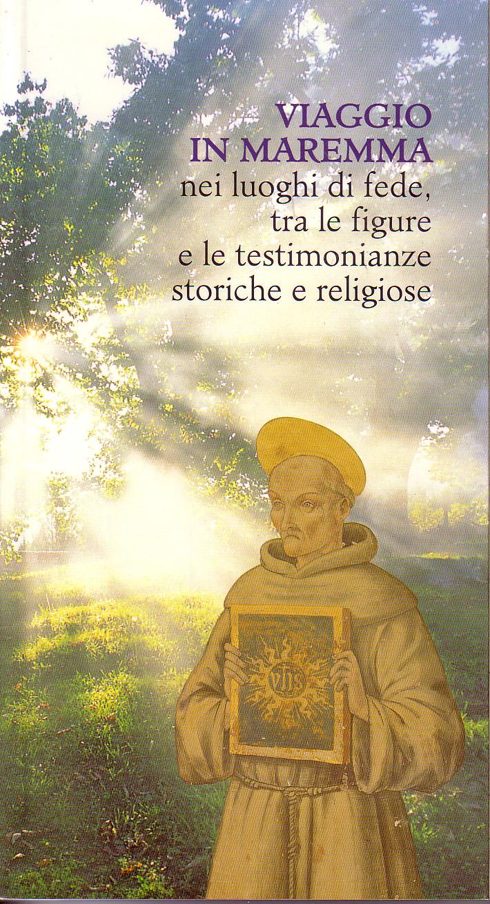 Viaggio in Maremma nei luoghi di fede, tra le figure e le testimonianze storiche e religiose