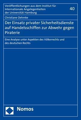 Der Einsatz Privater Sicherheitsdienste Auf Handelsschiffen Zur Abwehr Gegen Piraterie