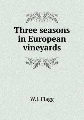 Three Seasons in European Vineyards
