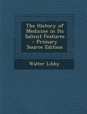 History of Medicine in Its Salient Features