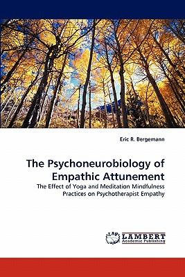 The Psychoneurobiology of Empathic Attunement