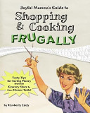 Joyful Momma's Guide to Shopping and Cooking Frugally