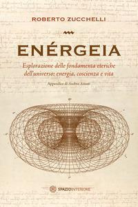 Enérgeia. Esplorazione delle fondamenta eteriche dell'universo