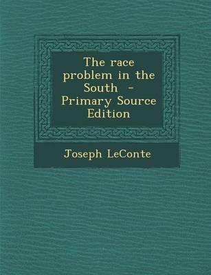 The Race Problem in the South - Primary Source Edition