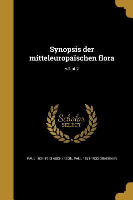 Synopsis Der Mitteleuropaischen Flora; V.2 PT.2