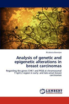 Analysis of genetic and epigenetic alterations in breast carcinomas