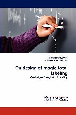 On design of magic-total labeling